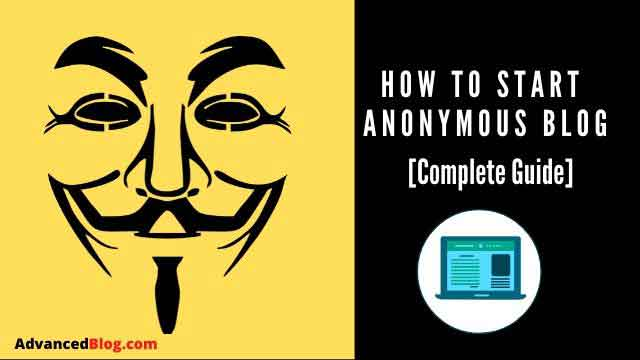 How To Start An Anonymous Blog & Promote [2020 Guide]
